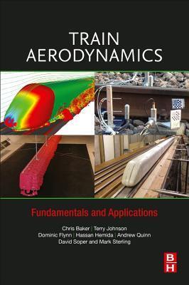 Train Aerodynamics: Fundamentals and Applications