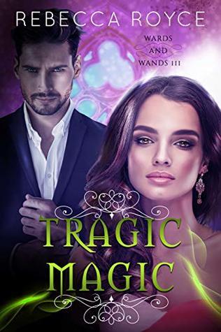 Tragic Magic (Wards and Wands #3)