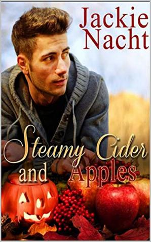 Steamy Cider And Apples (Holiday Jobs that Don't Suck Book 8)