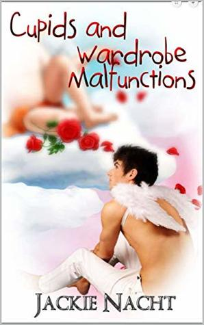 Cupids and Wardrobe Malfunctions (Holiday Jobs That Don't Suck Book 4)