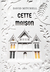 Cette maison by David Mitchell