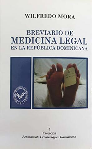 Breviario de Medicina Legal en Republica Dominicana (Informes de criminologia nº 2)