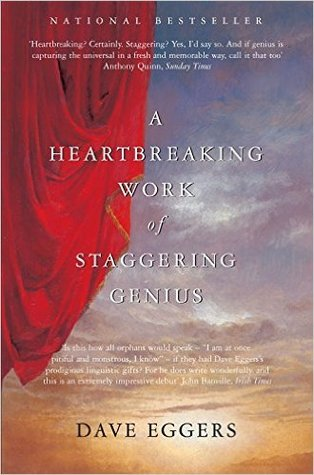 A Heartbreaking Work of Staggering Genius Paperback – 21 Sep 2007 by Dave Eggers