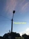 Heatstroke by Christee Henry