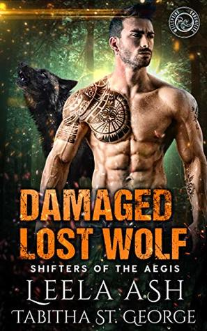 Damaged Lost Wolf (Shifters of the Aegis Book 3)