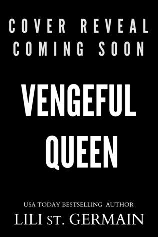 Vengeful Queen (Violent Kingdom, #3) by Lili St  Germain