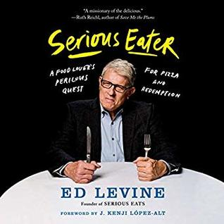 Serious Eater: A Food Lover's Perilous Quest for Pizza and Redemption