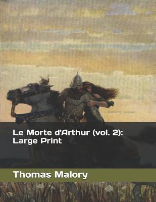 Le Morte d'Arthur (vol. 2): Large Print