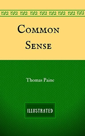 Common Sense: By Thomas Paine - Illustrated