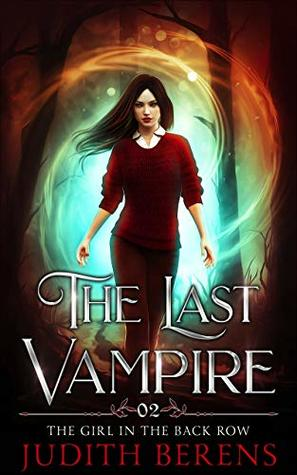 The Girl In The Back Row (The Last Vampire Book 2)