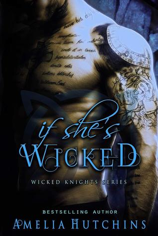 If She's Wicked (Wicked Knights, #1)