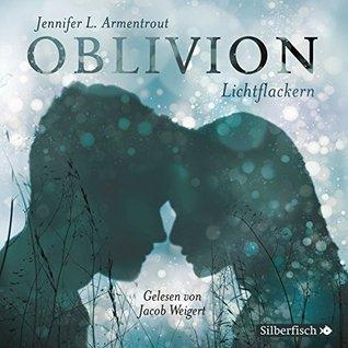 Oblivion 3. Lichtflackern: Opal aus Daemons Sicht erzählt: 2 CDs