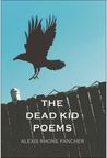 Dead Kid Poems, The
