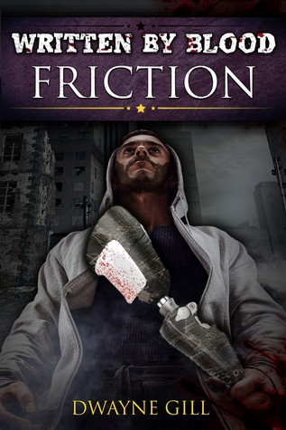 Written By Blood: Friction