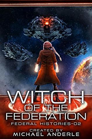 Witch Of The Federation II (Federal Histories, #2)