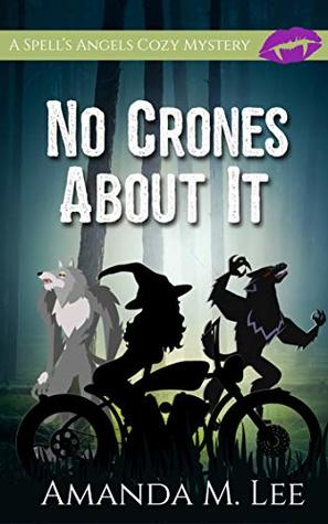 No Crones About It (A Spell's Angels Cozy Mystery, #2)