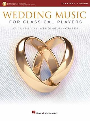 Wedding Music for Classical Players - Clarinet and Piano: With online audio of piano accompaniments