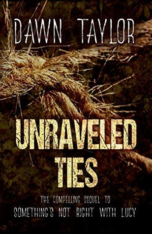 Unraveled Ties: The Compelling Sequel to Something's Not Right With Lucy