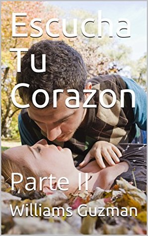 Escucha Tu Corazon: Parte II (Serie N nº 2)