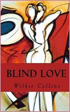 Blind Love [Norton Critical Edition]