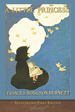 A Little Princess (Illustrated First Edition): 100th Anniversary Collection with Foreword