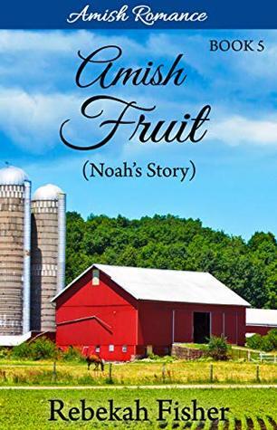 Amish Romance (Amish Fruit Book 5)