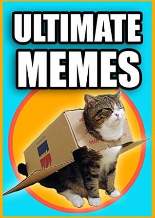 Memes: Ultimate Funny Meme Book: Dank New Memes!