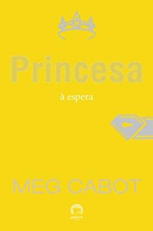 Princesa à espera - O diário da princesa - vol. 4