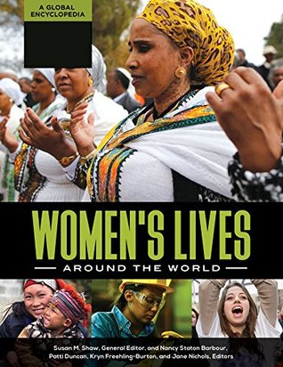Women's Lives around the World: A Global Encyclopedia [4 volumes]