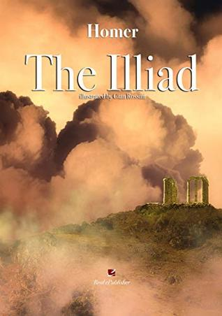 The Illiad: By Homer