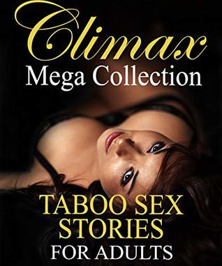 Climax Mega Collection: Taboo Sex Stories for Adults