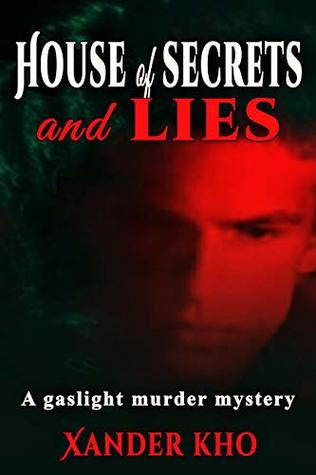 House of Secrets and Lies: A Gaslight Mystery