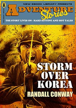 Adventure Stories: Storm Over Korea (A Novel of World War II Book 3)