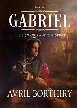 Gabriel: The Sword and the Spirit, book 2