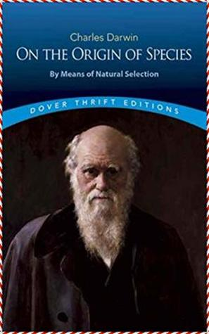 On the Origin of Species by Means of Natural Selection (3rd edition norton)