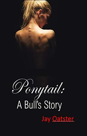 Ponytail: A Bull's Tale