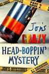 Jon's Crazy Head-Boppin' Mystery (Jon's Mysteries Case, #2)