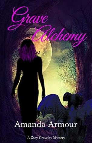 Grave Alchemy: Zoey Graveley Mystery Book 1