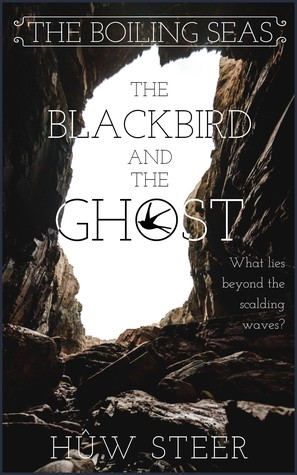 The Blackbird and the Ghost (The Boiling Seas, #1)