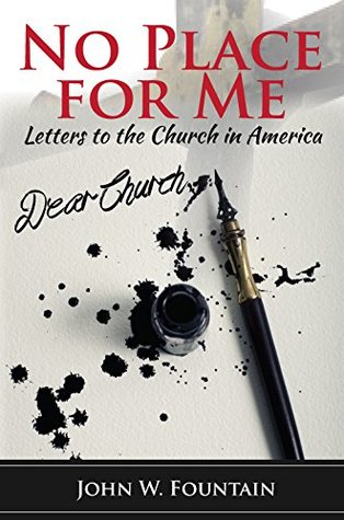 No Place For Me: Letters To The Church In America