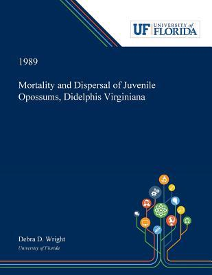 Mortality and Dispersal of Juvenile Opossums, Didelphis Virginiana
