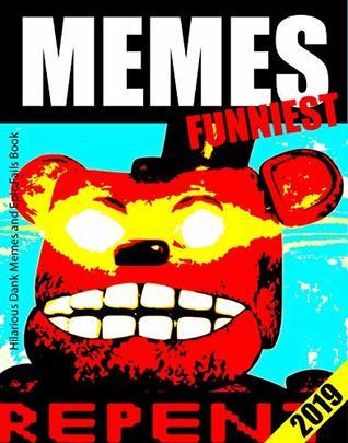 Memes: Hilarious Dank Memes 2019 (Meme Books)