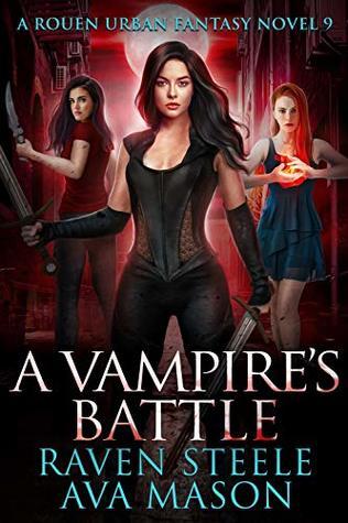A Vampire's Battle (Rouen Chronicles, #9)