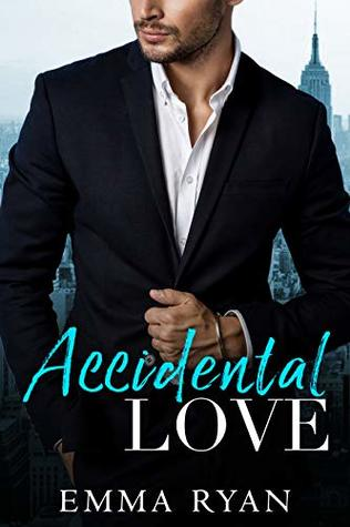 Accidental Love: A Billionaire Second Chance Romance (First Comes Marriage Book 1)