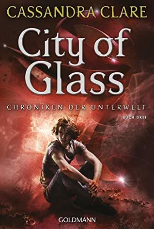 City of Glass: Chroniken der Unterwelt 3