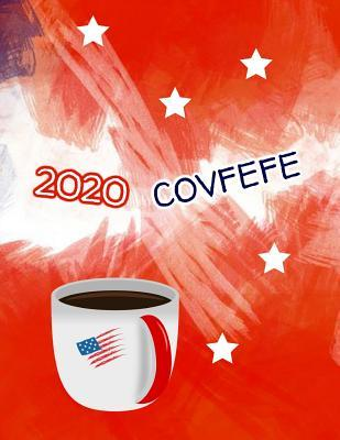 2020 Covfefe: KAG MAGA 8.5 x 11 Make America Great Again Notebook Journal Planner Diary Doodling Scrapbook Trumpster POTUS paper pad softcover support Red Republican - God Bless America