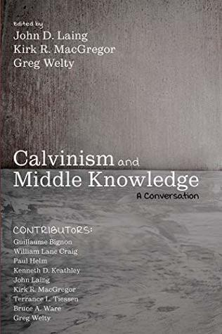 Calvinism and Middle Knowledge: A Conversation