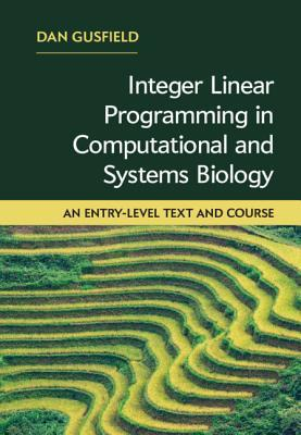 Integer Linear Programming in Computational and Systems Biology: An Entry-Level Text and Course