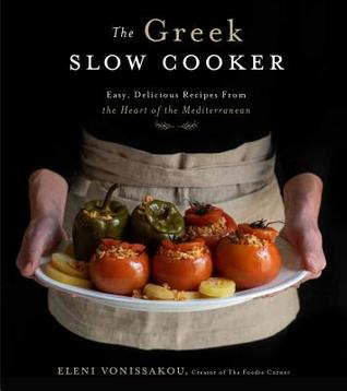The Greek Slow Cooker: Light, Flavorful Mediterranean Dishes Made Easy