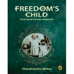 Freedom's Child: Growing Up During Satyagraha